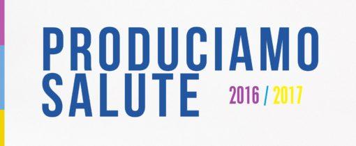 PRODUCIAMO SALUTE 2016/2017